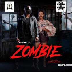 Zombie by Mr. P (Psquare) ft. Simi