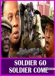 SOLDIER GO SOLDIER COME