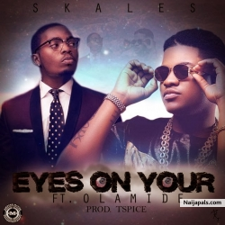 Eyes On Your by Skales ft. Olamide