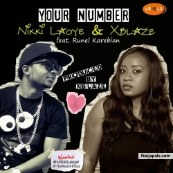 Your Number by Nikki Laoye X XBlaze Feat Runel Karebian