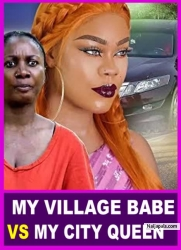 MY VILLAGE BABE VS MY CITY QUEEN
