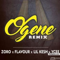 Ogene (Remix) by Zoro + Flavour + Lil Kesh + YCee