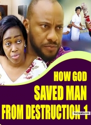 HOW GOD SAVED MAN FROM DESTRUCTION 1
