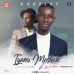 Iyanu Mashele by Gokelet Ft. Reminisce