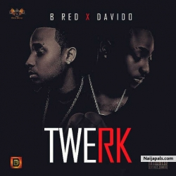 Twerk by B-Red ft Davido