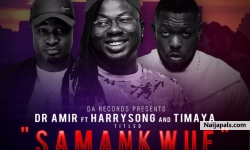 Samankwue by Dr Amir ft Harrysong & Timaya