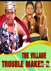THE VILLAGE TROUBLE MAKER 2