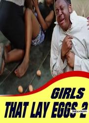 GIRLS THAT LAY EGGS 2