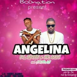 Angelina by Oladeco ft Skales x Jhondan