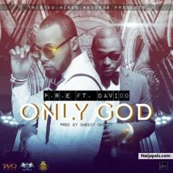 Only God by P.R.E ft. Davido