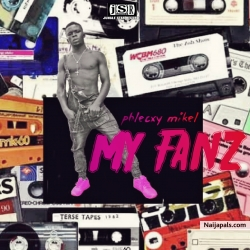 MY FANS by olamide ft phlecxy mikel
