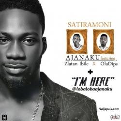 I'm Here by Ajanaku ft. Ola Dips, Zlatan Ibile