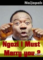 Ngozi I Must Marry you 2