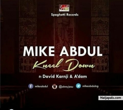 Kneel Down by Mike Abdul Ft David Karnji And A'dam