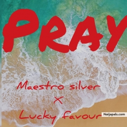 Pray by Maestro Silver X Lucky Favour