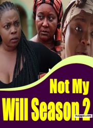 Not My Will Season 2
