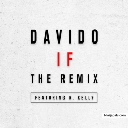IF (Remix) by Davido ft. R. Kelly