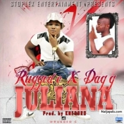 Juliana(prod by knegro) by Rugged C ft. Fag G