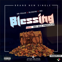 Blessing by Mr Psalm x Blessing x Md Ibile Prod.
