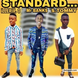 Standard by Mr Banks ft Starboytommy, Ilerix O [Prod. E Faith]