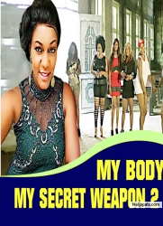 MY BODY MY SECRET WEAPON 2