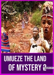 Umueze The Land Of Mystery 2