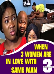 WHEN 3 WOMEN ARE IN LOVE WITH SAME MAN 3