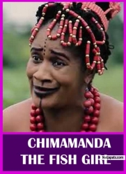 CHIMAMANDA THE FISH GIRL