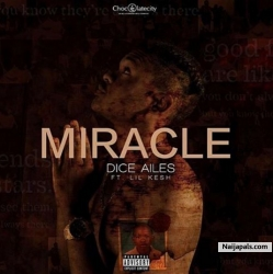 Miracle by Dice Ailes ft. Lil Kesh