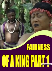 FAIRNESS OF A KING PART 1