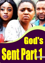 God's Sent Part 1