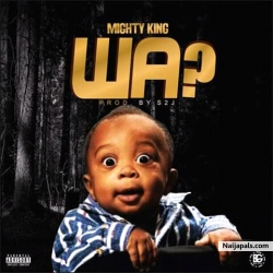 Wa? by Mighty King
