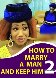 HOW TO MARRY A MAN AND KEEP HIM 2