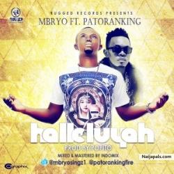 Halleluyah by Mbryo Ft. Patoranking (Prod. By Popito)