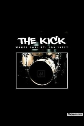 The Kick by Wande Coal ft. Don Jazzy