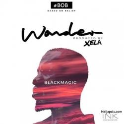 Wonder by Blackmagic  (Prod. By Xela)