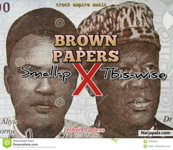Brown Papers by Small - P feat. Tbis-Wise