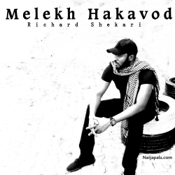 Melekh Hakavod by Richard Shekari