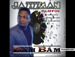 Bam Bam by Jazzman Olofin
