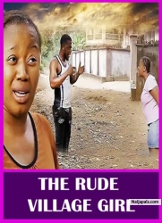 THE RUDE VILLAGE GIRL