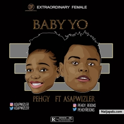 Baby Yo by Pehgy ft Asapwizler