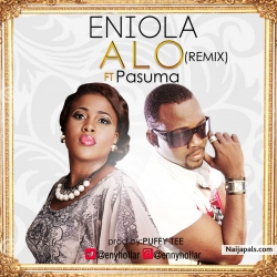 Alo (Remix) by Eniola ft Pasuma