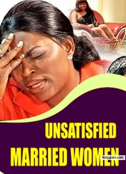UNSATISFIED MARRIED WOMEN