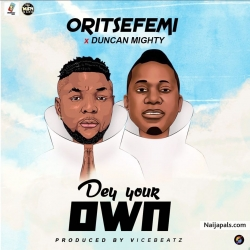 Dey Your Dey by Ortise Femi ft. Duncan Mighty