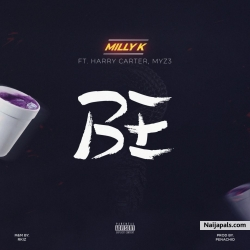 BE by Milly K Ft. Harry Carter & Myz3