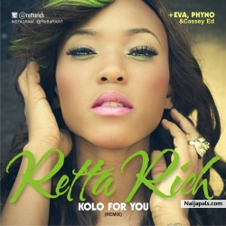 Kolo For You by Retta ft. Eva, Phyno and Casey Ed