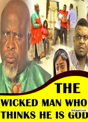 THE WICKED MAN WHO THINKS HE IS GOD