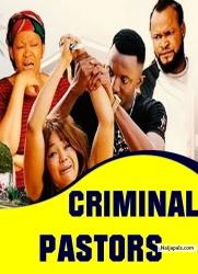 CRIMINAL PASTORS