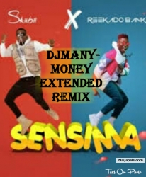 DJMANYMONEY Sensima extended remix by Djmanymoney + Reekado BANKX ft skibii