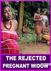 THE REJECTED PREGNANT WIDOW